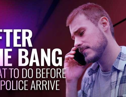 After the Bang: What to Do Before the Police Arrive